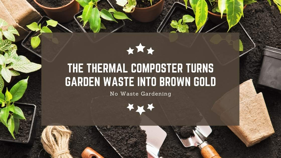 Photo of No Waste Gardening: The thermal composter turns garden waste into brown gold