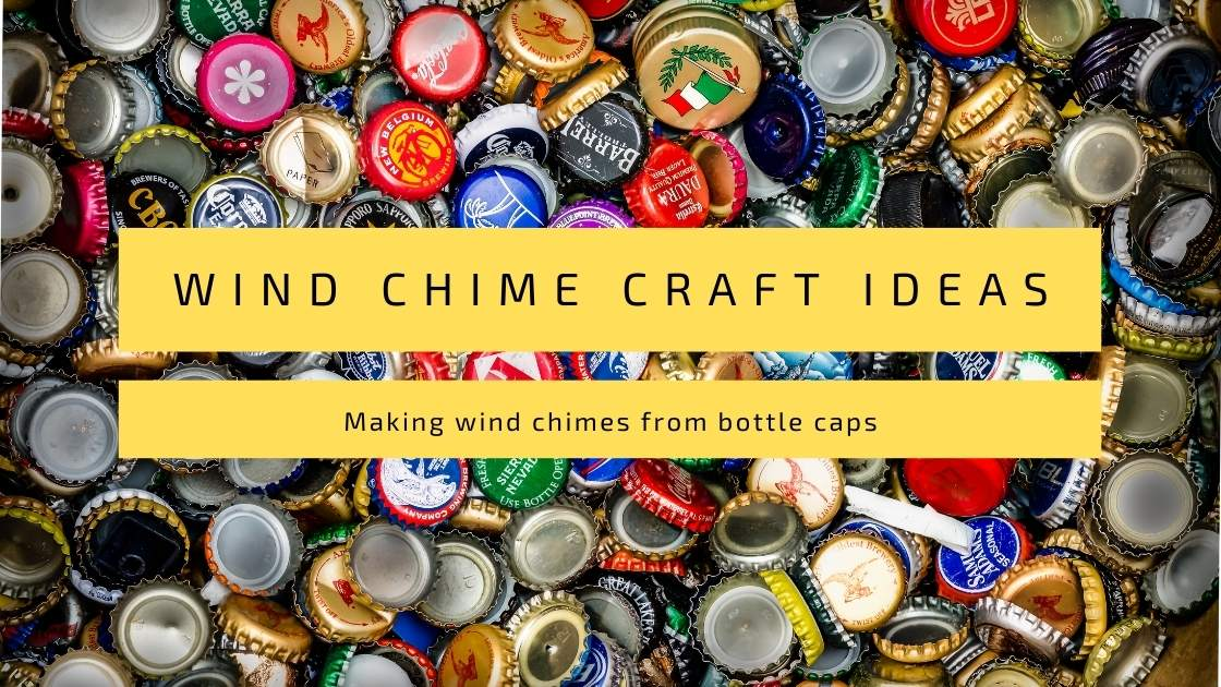 Photo of Wind Chime Craft Ideas: Making wind chimes from bottle caps