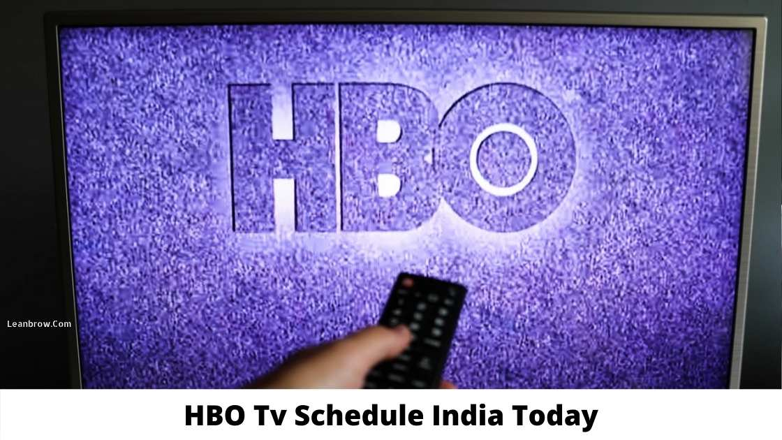 HBO Tv Schedule India Today : List of Today's HBO Movies Schedule India