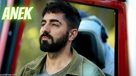 Anek Movie By Ayushmann Khurrana (2021) Release Date, Cast, Review