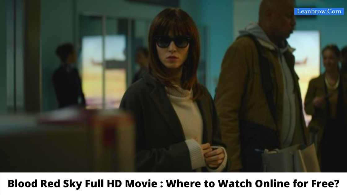 Blood Red Sky Full HD Movie : Where To Watch Online?