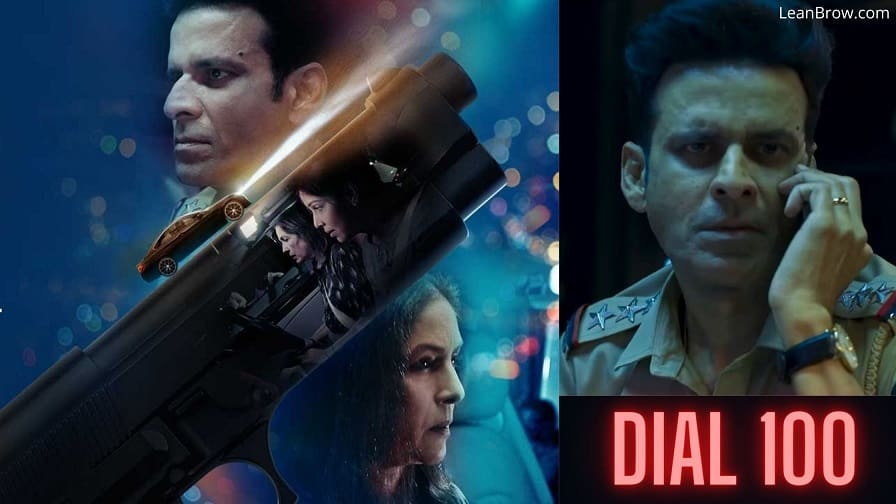 Dial 100 Movie (2021) By Manoj Bajpayee, Cast, Release Date, Trailer, Review