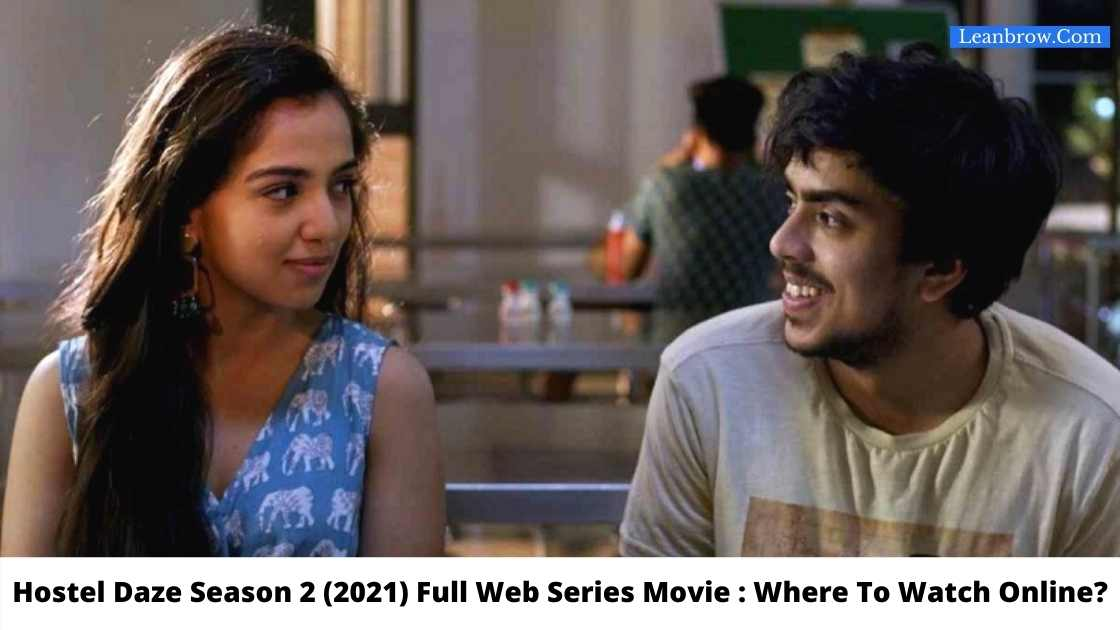 Hostel Daze Season 2 Full Webseries (All Episodes) : Where to Watch Online for Free?