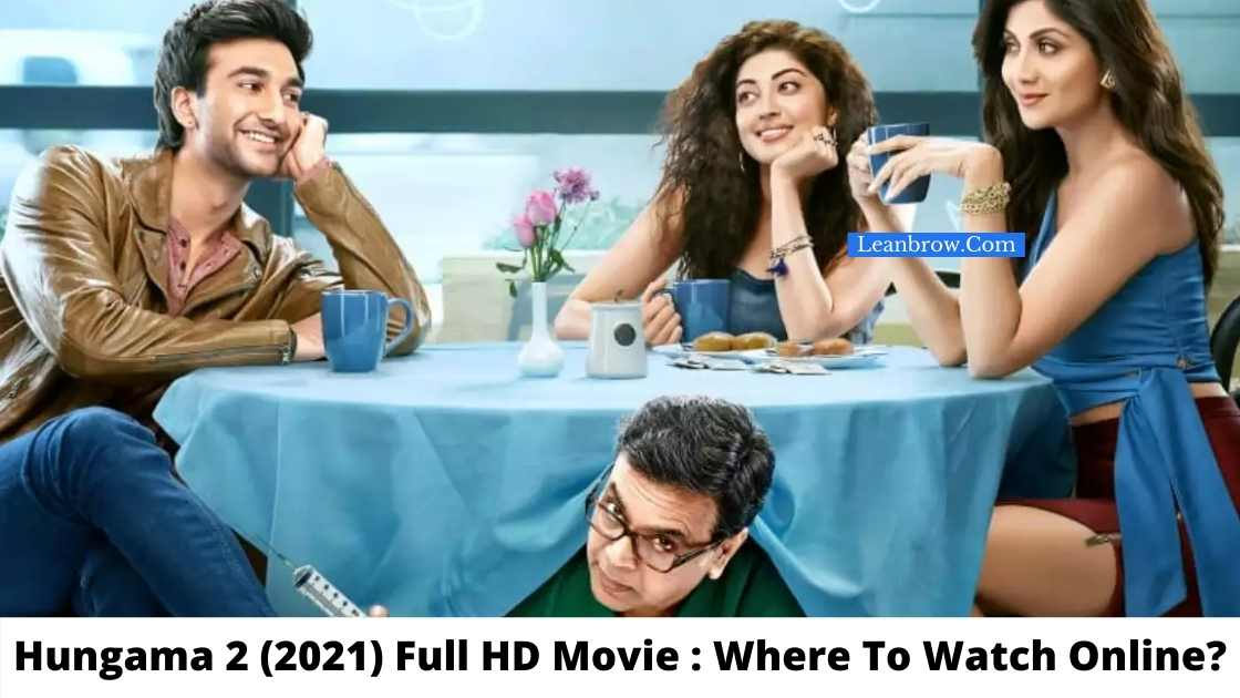 Hungama 2 (2021) Full HD Movie Where To Watch Online free
