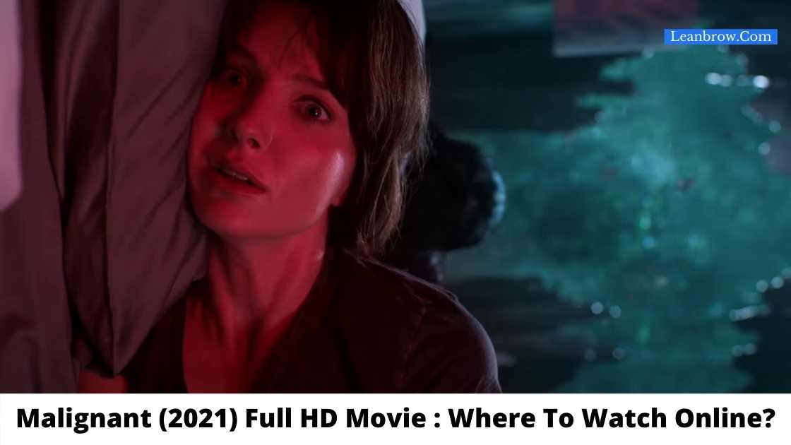 Malignant (2021) Full HD Movie : Where To Watch Online free?