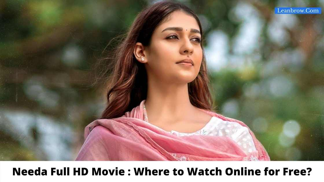 Needa Full HD Movie : Where to Watch Online for Free?