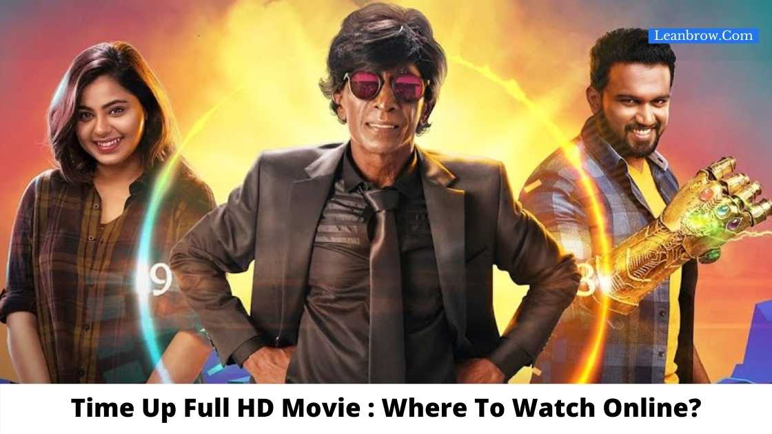 Time Up Full HD Movie : Where To Watch Online?