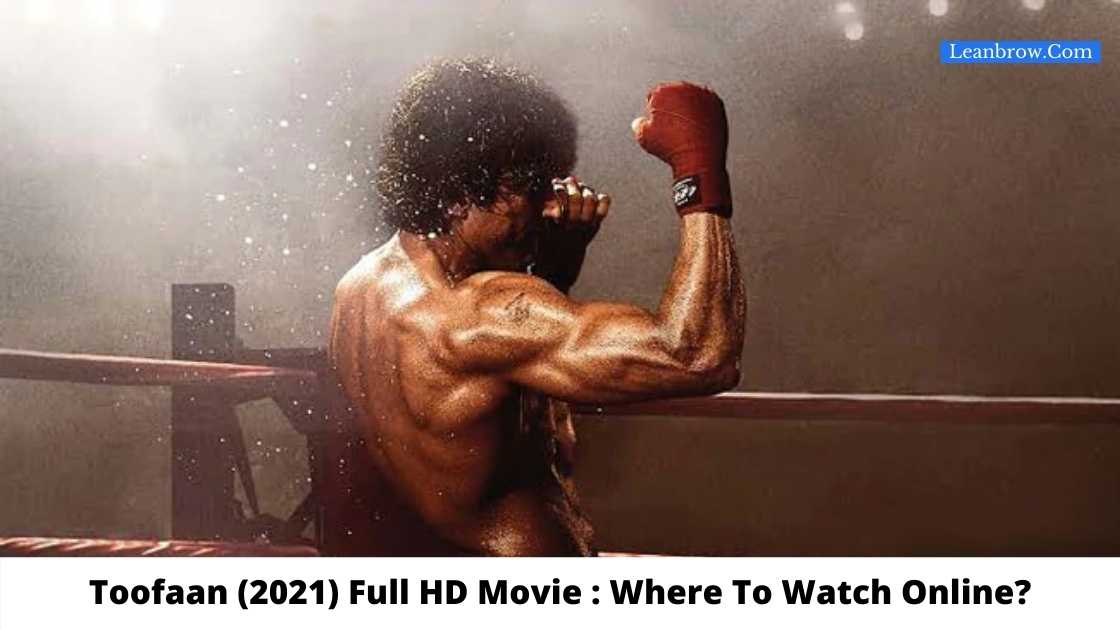 Toofaan (2021) Full HD Movie Where To Watch Online