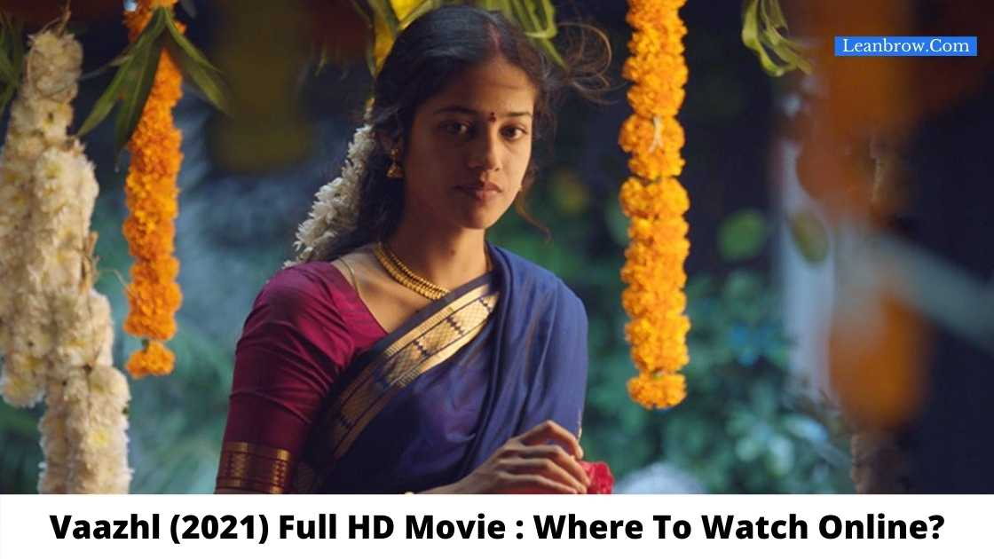Vaazhl (2021) Full HD Movie Where To Watch Online