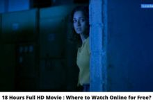 Photo of 18 hours Full HD Movie : Where To Watch Online?