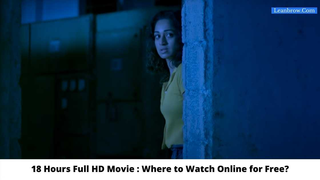 18 hours Full HD Movie : Where To Watch Online?