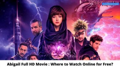 Photo of Abigail Full HD Movie : Where To Watch Online?