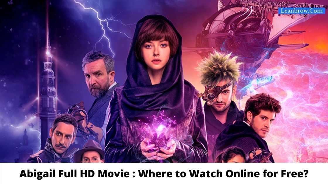 Abigail Full HD Movie : Where To Watch Online?