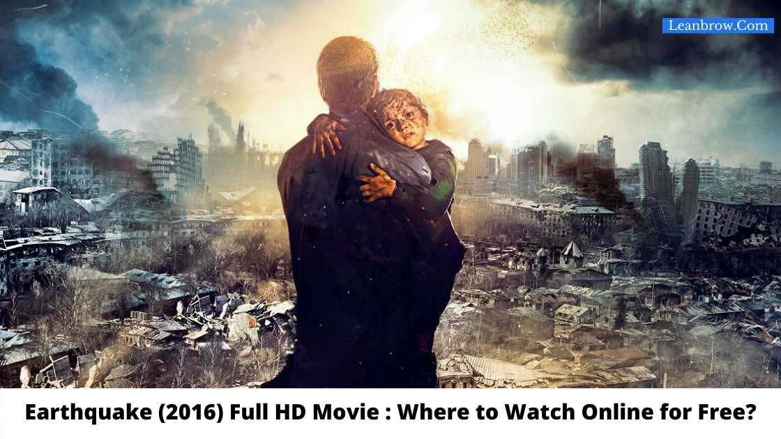 Earthquake (2016) Full HD Movie : Where To Watch Online?
