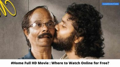Photo of #Home Malayalam Full HD Movie : Where To Watch Online?