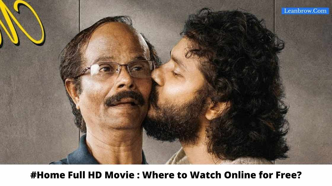 #Home Malayalam Full HD Movie : Where To Watch Online?