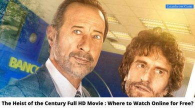 Photo of The Heist of the Century Full HD Movie : Where To Watch Online?