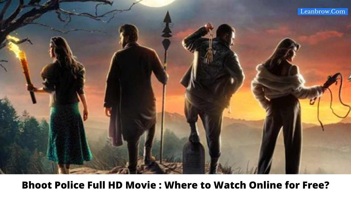 Bhoot Police Full HD Movie : Where To Watch Online?