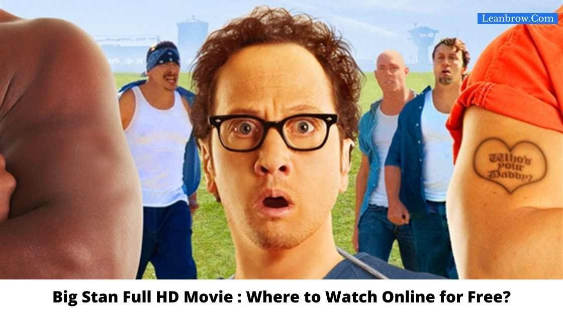 Big Stan Full HD Movie : Where To Watch Online?
