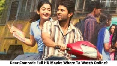 Photo of Dear Comrade Full HD Movie: Where To Watch Online?