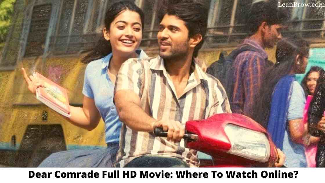 Dear Comrade Full HD Movie Where To Watch Online