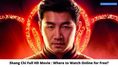 Photo of Shang Chi Full HD Movie : Where To Watch Online?