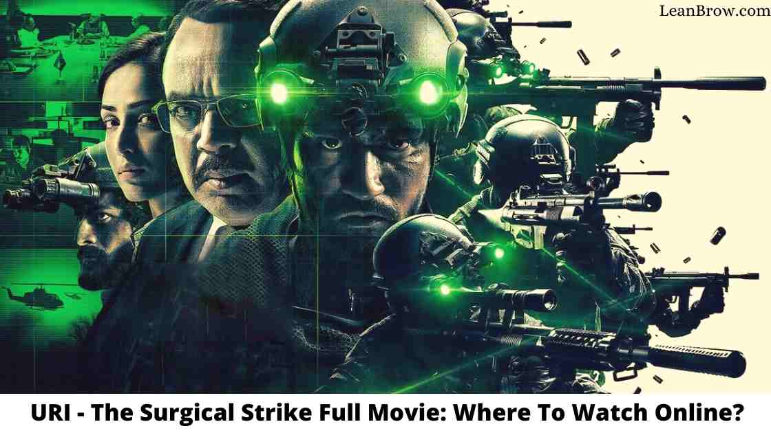 URI The Surgical Strike Full Movie Where To Watch Online